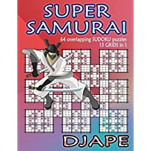 Super Samurai Sudoku: 64 overlapping puzzles, 13 grids in 1! by Djape (2013-09-13)