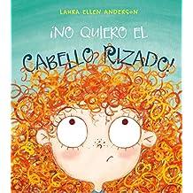 No Quiero el Cabello Rizado (I Don't Want. . .)