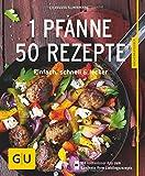 1 Pfanne - 50 Rezepte: Einfach, schnell & lecker (GU Küchenratgeber)