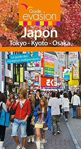 Guide Evasion Japon - Tokyo, Kyoto, Osaka et environs