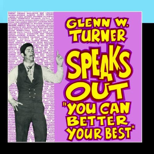 Glenn W. Turner Speaks Out - You Can Better Your Best