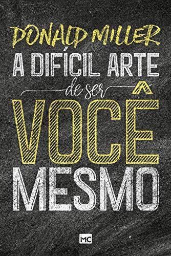 A difícil arte de ser você mesmo (Portuguese Edition)