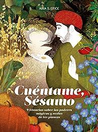 Cuéntame, Sésamo: 9 historias sobre los poderes mágicos y reales de las plantas par  Aina Serra Erice