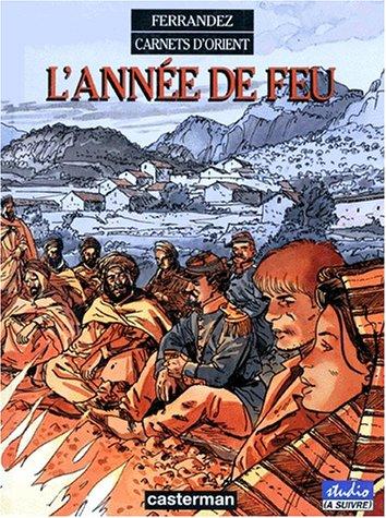 Carnets d'Orient, tome 2 : L'année de feu
