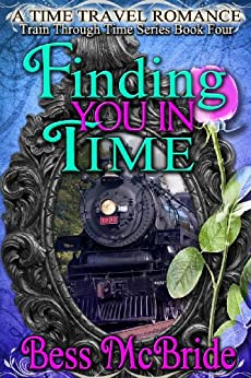 Finding You in Time (Train Through Time Series Book 4) by [McBride, Bess]