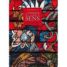 Merveilles du XIIIe au XIXe siècle: Les Vitraux de la cathédrale de Sens