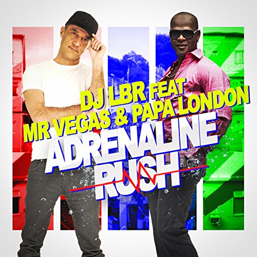 Adrenaline Rush (feat. Mr. Vegas, Papa London) [French Version]