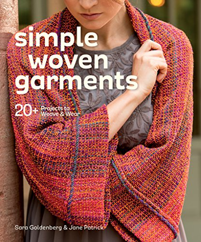 Simple Woven Style: 20+ Garments to Weave & Wear