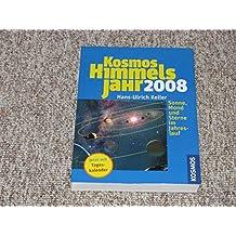 Kosmos Himmelsjahr 2008. Sonne, Mond und Sterne im Jahreslauf.