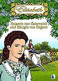 Elisabeth - Kaiserin von Österreich und Königin von Ungarn (Zeitreise) -