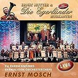 Zu Ehren unseres ehemaligen Orchesterchefs Ernst Mosch - Live