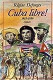 Image de Cuba libre ! (Littérature Française)