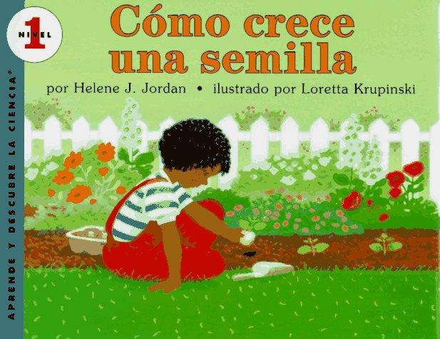 Como Crece Una Semilla (Let'S-Read-And-Find-Out Science) por Helene J. Jordan