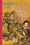 Le Page du Duc de Savoie: (Tome II) (Au Viu Leupard)