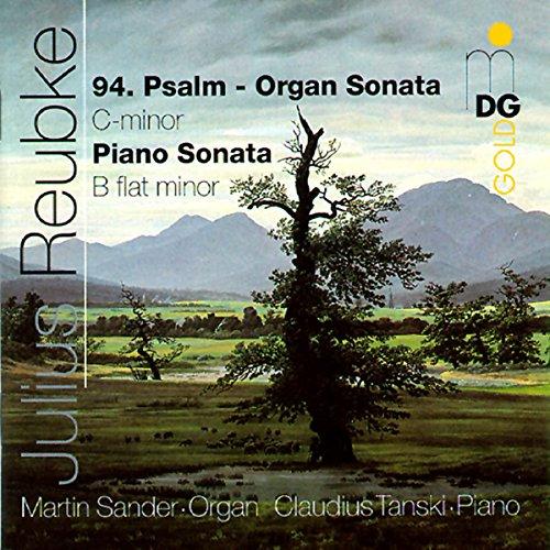 Julius Reubke: Große Sonate für Pianoforte zu zwei Händen / Große Sonate für die Orgel: Der 94. Psalm