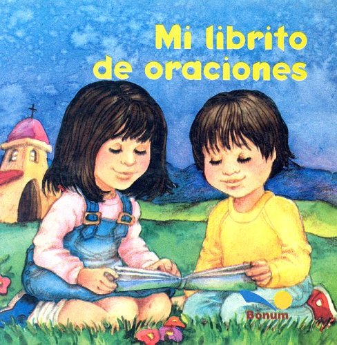 Mi librito de oraciones/My little book of prayers (Fe Infantil) por Bonum