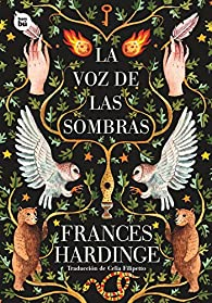 La voz de las sombras par Frances Hardinge