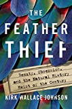#2: The Feather Thief: Beauty, Obsession, and the Natural History Heist of the Century