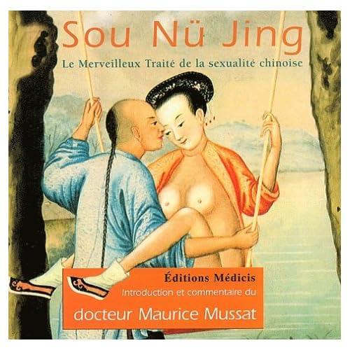 Sou Nü Jing : Le merveilleux traité de sexualité chinoise