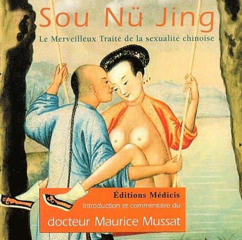 Sou Nü Jing : Le merveilleux traité de sexualité chinoise par Maurice Mussat