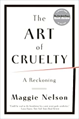 The Art of Cruelty: A Reckoning Paperback
