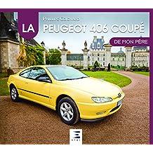 Le coupé Peugeot 406 de mon père