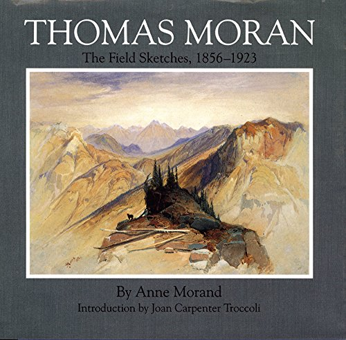 Thomas Moran: The Field Sketches, 1856-1923: 4 (Gilcrease-Oklahoma Series on Western Art & Artists)
