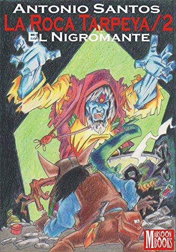 LA ROCA TARPEYA 2 - EL NIGROMANTE por ANTONIO SANTOS