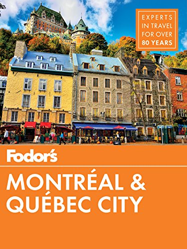 Fodor's Montreal and Quebec City (Fodor's Travel Guide, Band 29)