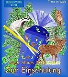 BROCKHAUSEN: Mein Album zur Einschulung 2016 - Band 9: Tiere im Wald (Schulanfang)