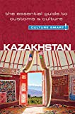Front cover for the book Kazakhstan - Culture Smart!: The Essential Guide to Customs & Culture by Dina Zhansagimova