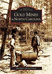 Gold Mines in North Carolina (Images of America (Arcadia Publishing))