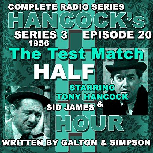 Hancock's Half Hour Radio. Series 3, Episode 20: The Test Match -