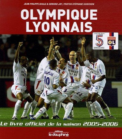 Olympique Lyonnais : Le livre officiel de la saison 2005-2006