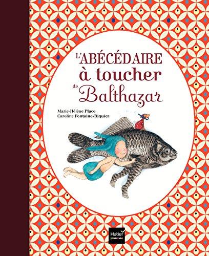 L'abécédaire à toucher de Balthazar - Pédagogie Montessori par Marie-Hélène Place