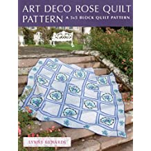 Art Deco Rose Quilt Pattern: A quick & easy quilting project (Blanket Stitch Quilts)