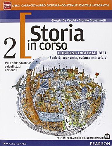 Storia in corso. Ediz. blu. Per le Scuole superiori. Con e-book. Con espansione online: 2