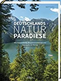 Deutschlands Naturparadiese: Alle Nationalparks, Biosphärenreservate und Naturparks im Porträt - Rolf Fischer