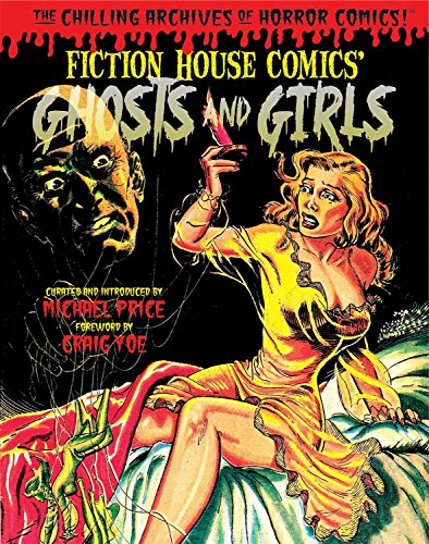 Ghosts and Girls of Fiction House! (Chilling Archives of Horror Comics, Band 11)
