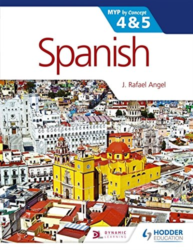 Spanish for the IB MYP 4 & 5 (Phases 3-5): By Concept (MYP by Concept)
