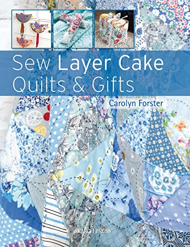 Quiltmaker Quilting Designs (Sew Layer Cake Quilts & Gifts (English Edition))