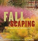 Fallscaping: Extending Your Garden Season into Autumn by Nancy J. Ondra (2007-09-12)