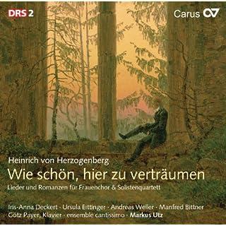 Herzogenberg: Wie schön, hier zu verträumen - Lieder und Romanzen für Frauenchor und Solistenquartett (Weltliche Chormusik Vol.1)