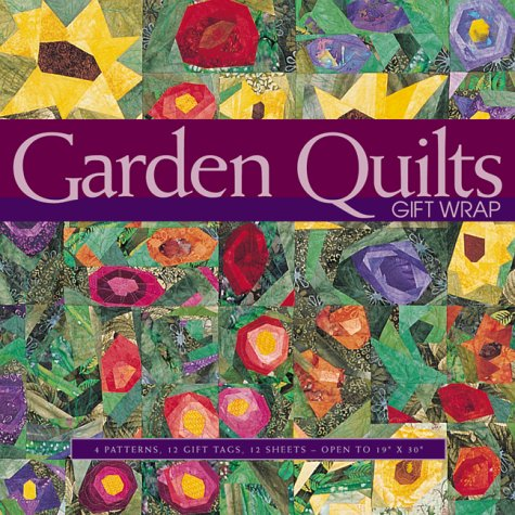 Garden Quilts Gift Wrap: From Through the Garden Gate and Everything Flowers -