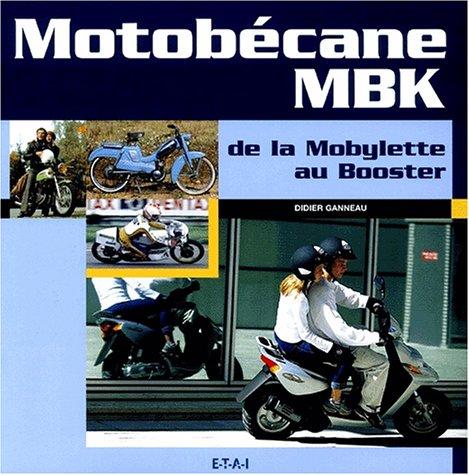 Motobécane-MBK : De la Mobylette au Booster par Didier Ganneau