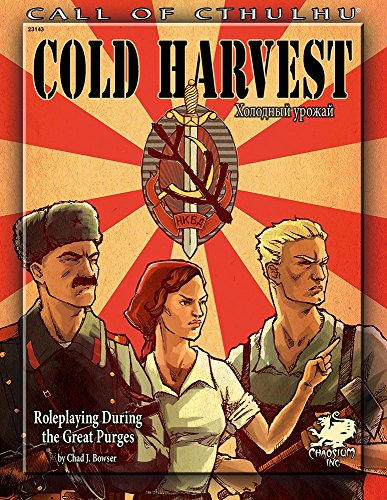 Cold Harvest: Roleplaying During the Great Purges (Call of Cthulhu roleplaying, #23143 by Chad Bowser (5-Nov-2014) Paperback