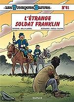 Les Tuniques Bleues - Tome 61 - L'étrange soldat Franklin de Raoul Cauvin