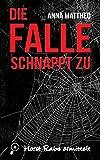 Die Falle schnappt zu: Horst Rabe ermittelt