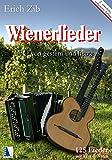 Wienerlieder von gestern und heute (Band 1, Neuauflage) - Erich Zib, Marion Zib-Rolzhauser
