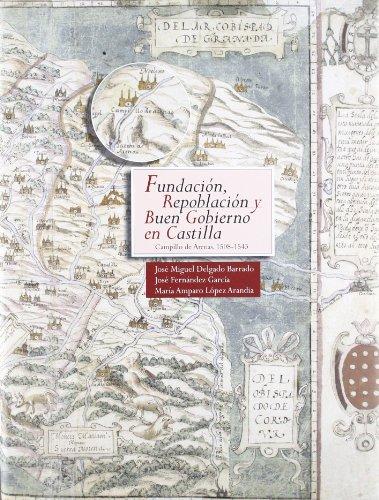 Fundación, repoblación y buen gobierno en Castilla : Campillo de Arenas, 1508-1543